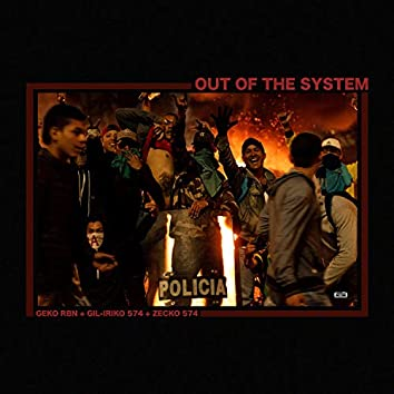 Out of the System