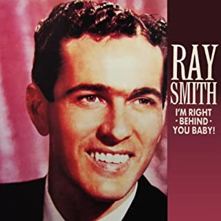 Ray Smith Right Behind You Baby