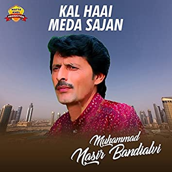 Kal Haai Meda Sajan - Single