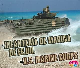 La Infantería de Marina de EE.UU./The U.S. Marine Corps (Ramas militares/Military Branches) (English and Spanish Edition)
