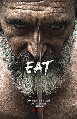 Eat Chroniques Dun Fauve Dans La Jungle Alimentaire