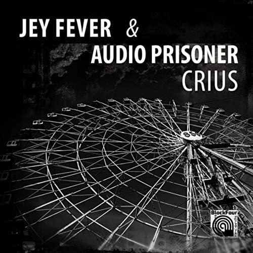 Jey Fever & Audio Prisoner
