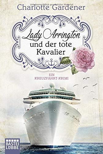 Lady Arrington und der tote Kavalier: Ein Kreuzfahrt-Krimi (Ein Fall für Mary Arrington, Band 1)