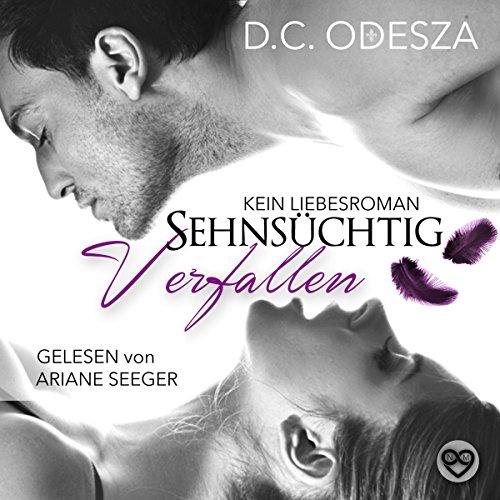 Sehnsüchtig - Verfallen: Kein Liebesroman Titelbild