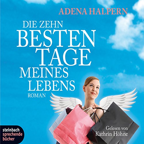 Die zehn besten Tage meines Lebens                   By:                                                                                                                                 Adena Halpern                               Narrated by:                                                                                                                                 Kathrin Höhne                      Length: 3 hrs and 50 mins     Not rated yet     Overall 0.0