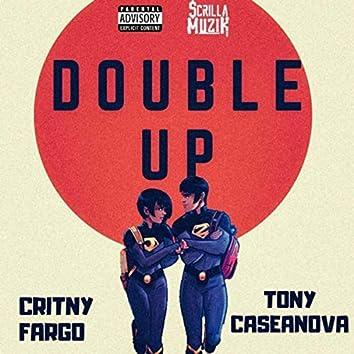 Double Up (feat. Critny Fargo)