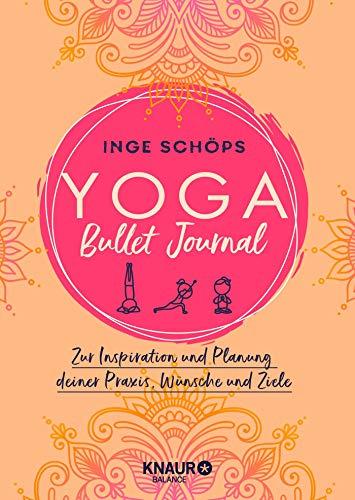 Yoga Bullet Journal: Zur Inspiration und Planung deiner Praxis, Wünsche und Ziele
