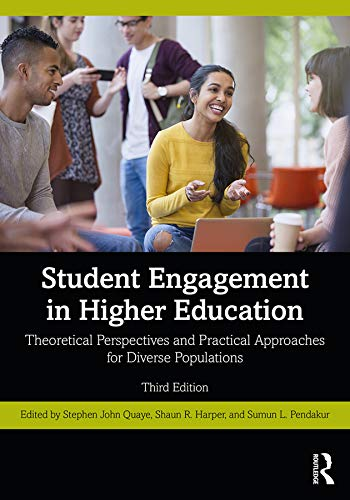 Compare Textbook Prices for Student Engagement in Higher Education: Theoretical Perspectives and Practical Approaches for Diverse Populations 3 Edition ISBN 9780367002244 by Quaye, Stephen John,Harper, Shaun R.,Pendakur, Sumun L.