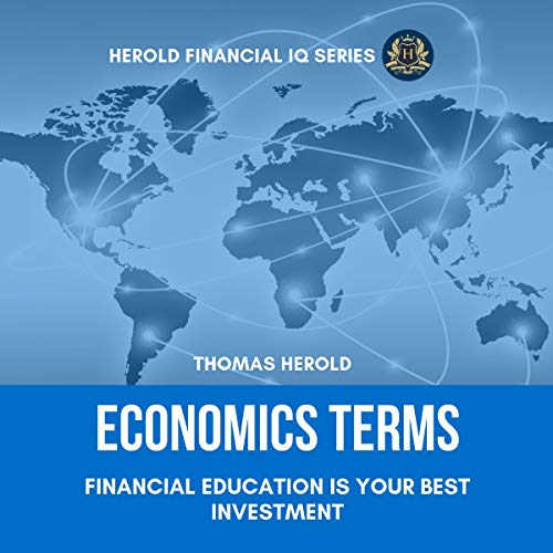Economics Terms: Financial Education Is Your Best Investment audiobook cover art