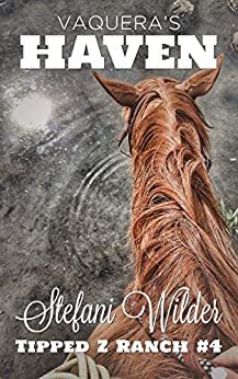 Vaquera's Haven (Tipped Z Book 4) by [Stefani Wilder]