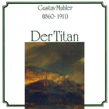 Gustav Mahler: Der Titan