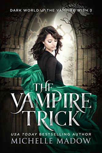 The Vampire Trick (Dark World: The Vampire Wish Book 3)