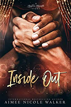 Inside Out (Road to Blissville, #6) by [Aimee Nicole Walker]