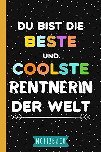 Du bist die beste und coolste Rentnerin der Welt: Geschenke für rentner - Coole weihnachtsgeschenke für Renteneintritt frauen männer zum weihnachten Geburtstag - Notizbuch a5 liniert
