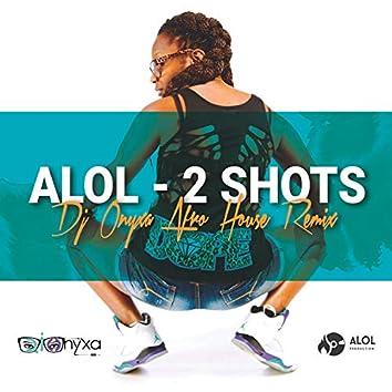 2 Shots (DJ Onyxa Afro House Remix)