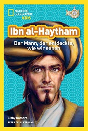 Ibn al-Haytham: Der Mann, der entdeckte, wie wir sehen