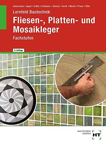 Lernfeld Bautechnik Fliesen-, Platten- und Mosaikleger: Fachstufen