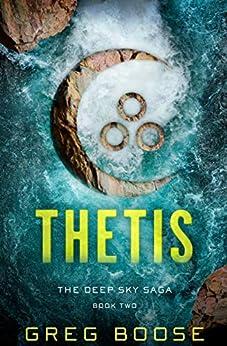 Thetis (The Deep Sea Saga Book 2) by [Greg Boose]