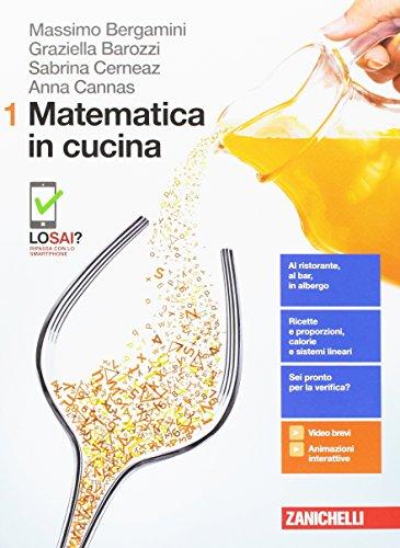 Matematica in cucina. Per le Scuole superiori. Con aggiornamento online (Vol. 1)