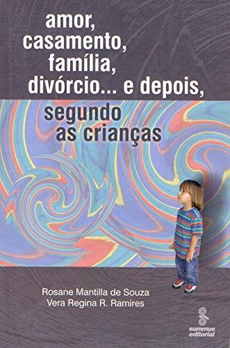 Amor, casamento, família, divórcio e depois... segundo as crianças