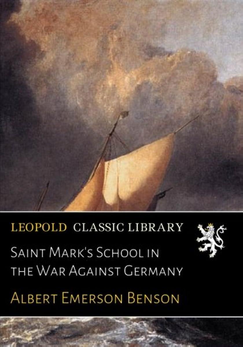 エキサイティング反対する初期Saint Mark's School in the War Against Germany
