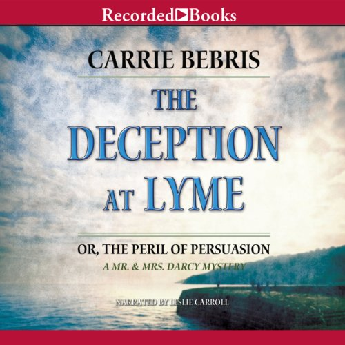 The Deception at Lyme: Or, The Peril of Persuasion audiobook cover art