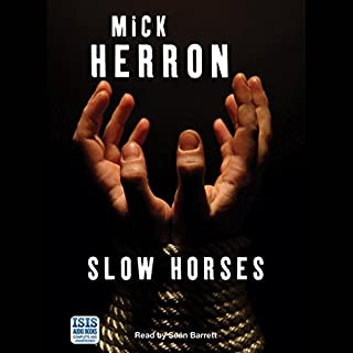 Slow Horses     Slough House, Book 1              By:                                                                                                                                 Mick Herron                               Narrated by:                                                                                                                                 Sean Barrett                      Length: 9 hrs and 44 mins     119 ratings     Overall 4.4