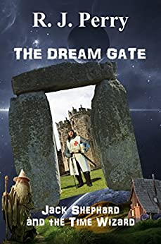 The Dream Gate: Jack Shephard and the Time Wizard by [R. J. Perry]