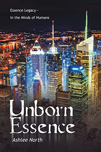 Book: Unborn Essence - Essence Legacy-In the Minds of Humans by Ashlee North