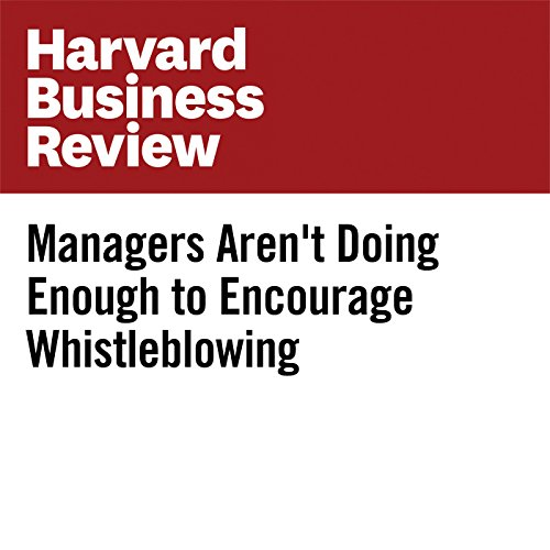 Managers Aren't Doing Enough to Encourage Whistleblowing copertina