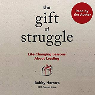 Page de couverture de The Gift of Struggle: Life-Changing Lessons About Leading
