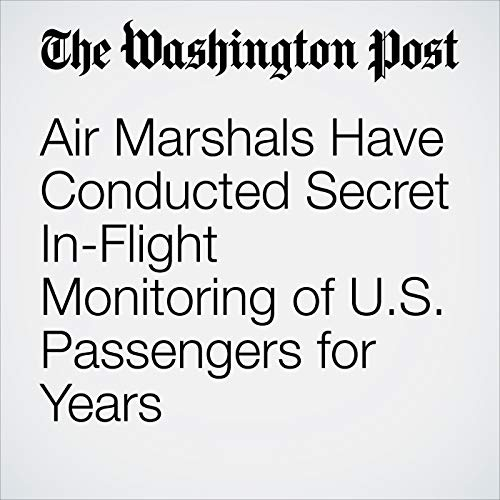 Air Marshals Have Conducted Secret In-Flight Monitoring of U.S. Passengers for Years copertina