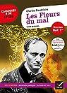 Classiques & cie Lycée : Les Fleurs du mal de Baudelaire - Parcours ''Alchimie poétique : La boue et l'or'' - Bac 2021 par Baudelaire