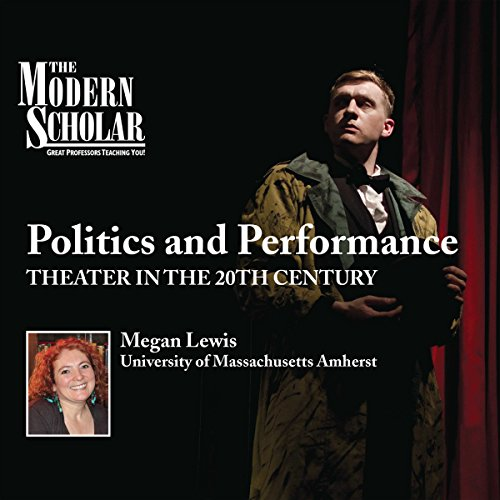 The Modern Scholar: Politics and Performance audiobook cover art