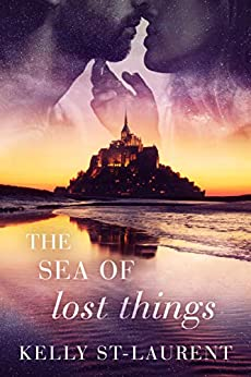 The Sea of Lost Things by [Kelly St-Laurent]