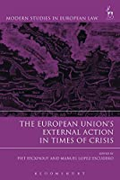 The European Union's External Action in Times of Crisis (Modern Studies in European Law) by Unknown(2016-12-01)