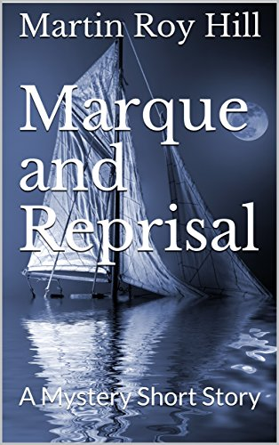 Book: Marque and Reprisal by Martin Roy Hill