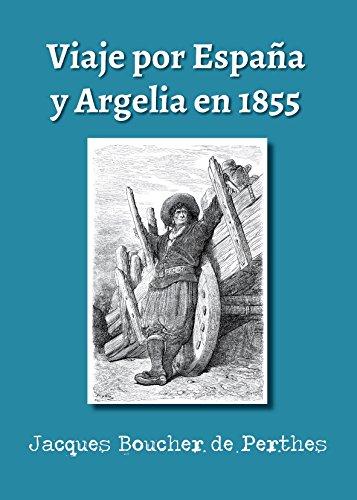 Viaje por España y Argelia en 1855: Traducción y notas de Federico ...