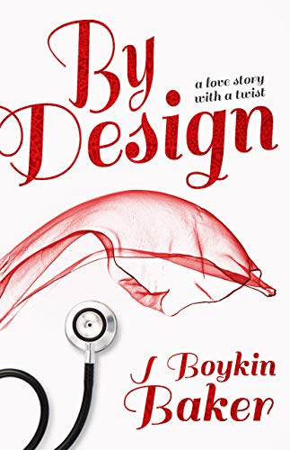 By Design: A Love Story with a Twist by [J Boykin Baker]