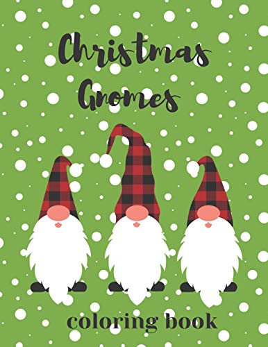 Christmas Gnomes Coloring Book: Fun & Creative Color Pages for the Holidays