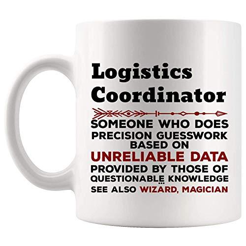 Funny Logistics Coordinator Mug Present - 11Oz Coffee Cup - Best Present For Men Women T-Shirt Cups Mugs 21DO79
