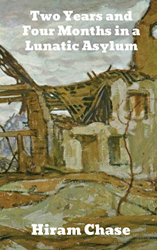 Two Years and Four Months in a Lunatic Asylum download ebooks PDF Books