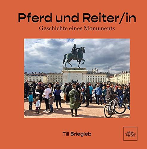 Pferd und Reiter/in: Geschichte eines Monuments