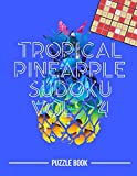 Tropical Pineapple Beach Vacation Sudoku Holiday Themed Puzzle Book Volume 4: 200 Challenging Puzzles