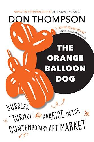 Orange Balloon Dog: Bubbles, Turmoil and Avarice in the Contemporary Art Market