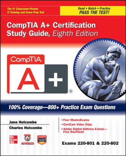 CompTIA A+ Certification: Exams 220-801 & 220-802 (Certification Study Guides)