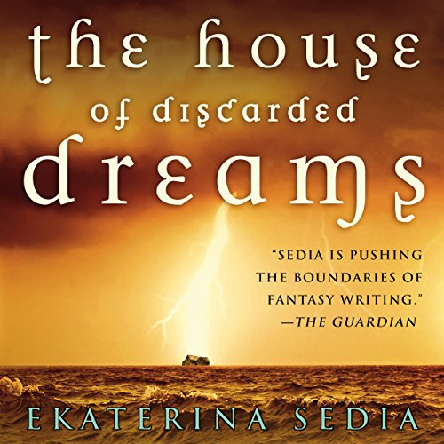 The House of Discarded Dreams Audiobook By Ekaterina Sedia cover art