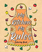 My Kitchen My Rules Coloring Book