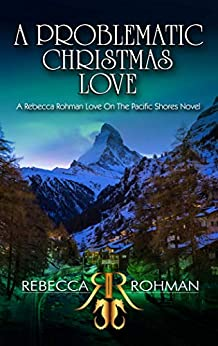 A Problematic Christmas Love (Love On The Pacific Shores Series Book 8) by [Rebecca Rohman]