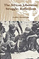 The African Liberation Struggle: Reflections